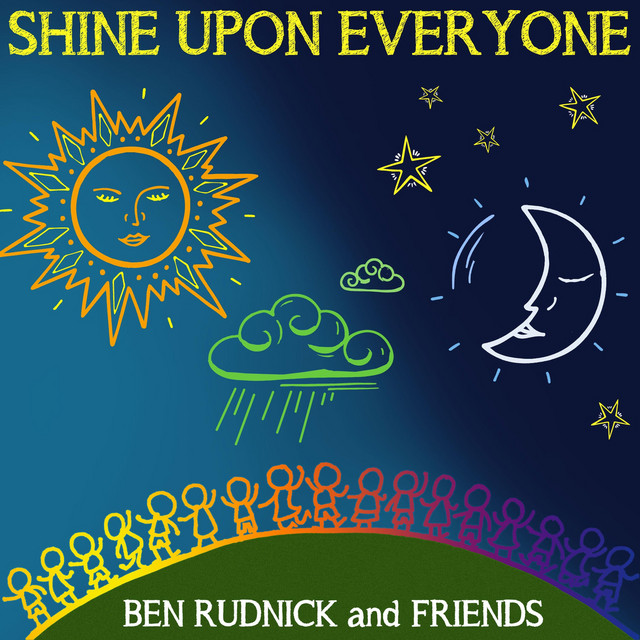Shine Upon Everyone by Ben Rudnick and Friends
