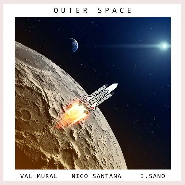 Outer Space Song By Val Mural Nico Santana J Sano Spotify