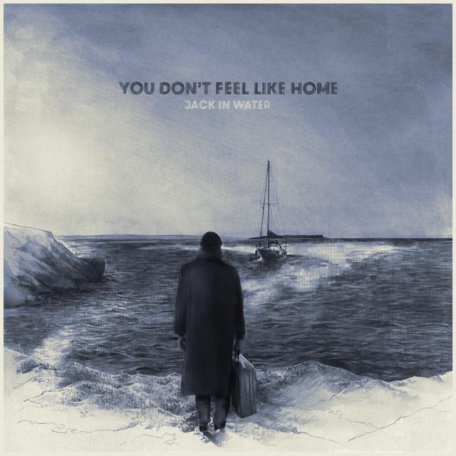You Don't Feel Like Home
