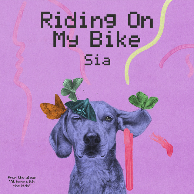 Riding On My Bike by Sia