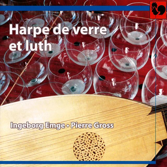 L'Oeillet de Gant, Hoffmann, Reichardt, Naumann, Weiss & Sutermeister: Works for Glass Harp & Lute