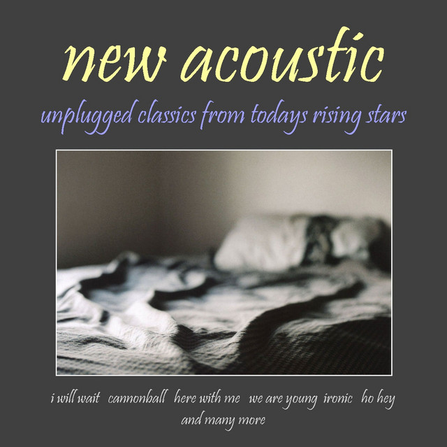 New Acoustic: Unplugged Classics from Todays Rising Stars