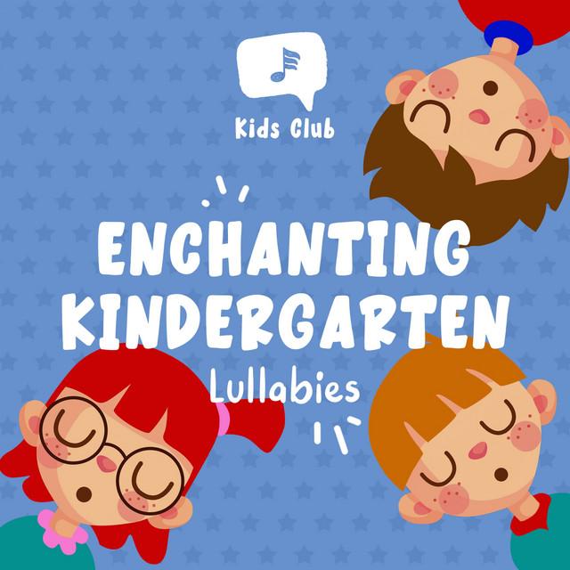 Enchanting Kindergarten Lullabies