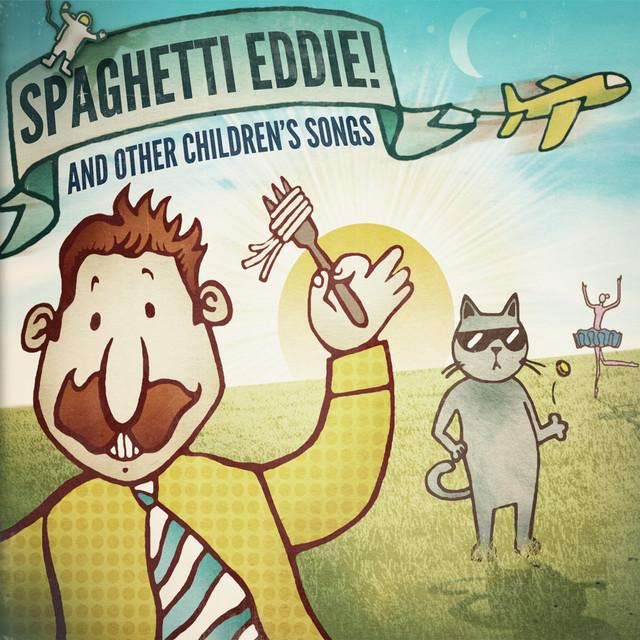Spaghetti Eddie! And Other Children's Songs by Spaghetti Eddie