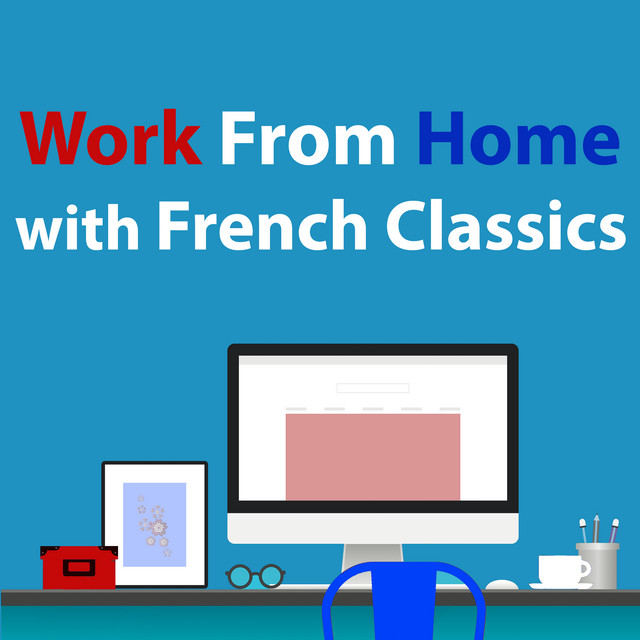 Work From Home With French Classics