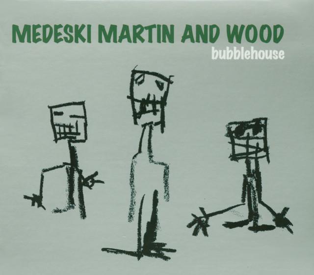 Bubblehouse by Medeski, Martin & Wood