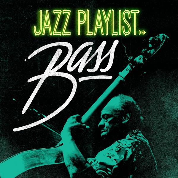 Jazz Playlist - Bass