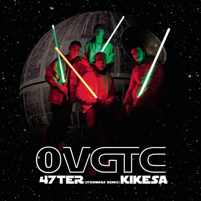 Pochette de 47ter, KIKESA - OVGTC (Star Wars remix)