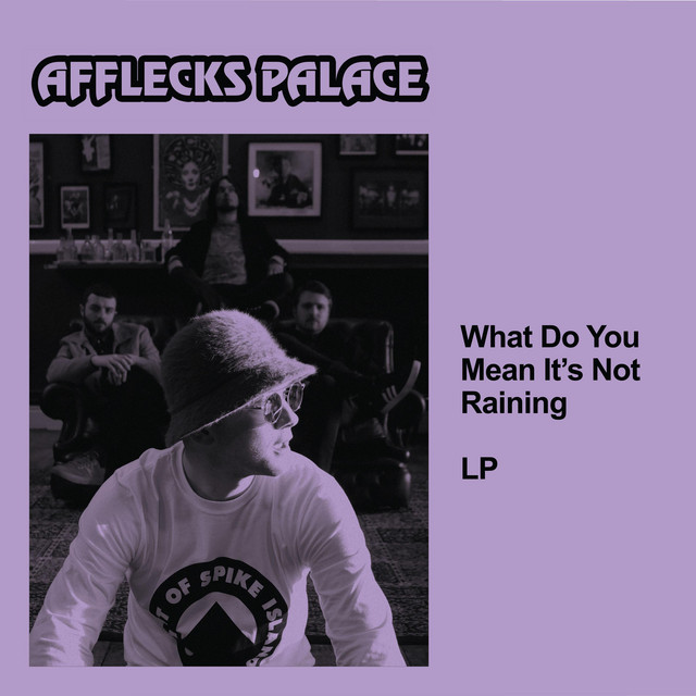 Afflecks Palace  What Do You Mean It's Not Raining :Replay