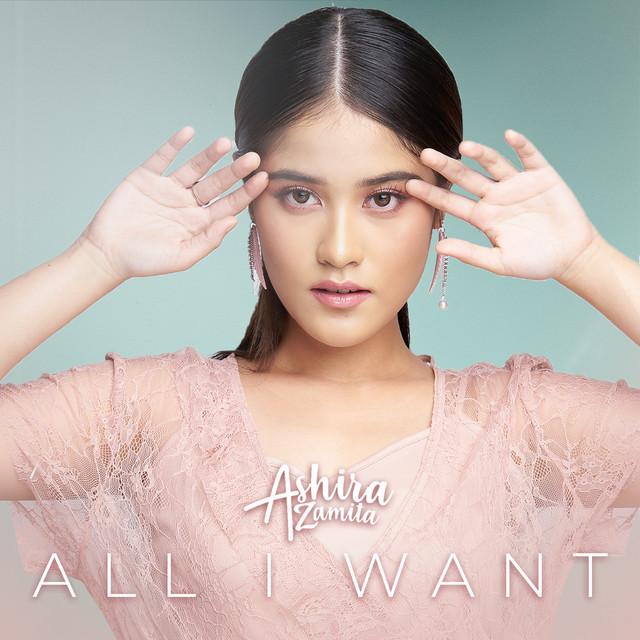 All I Want Single By Ashira Zamita Spotify
