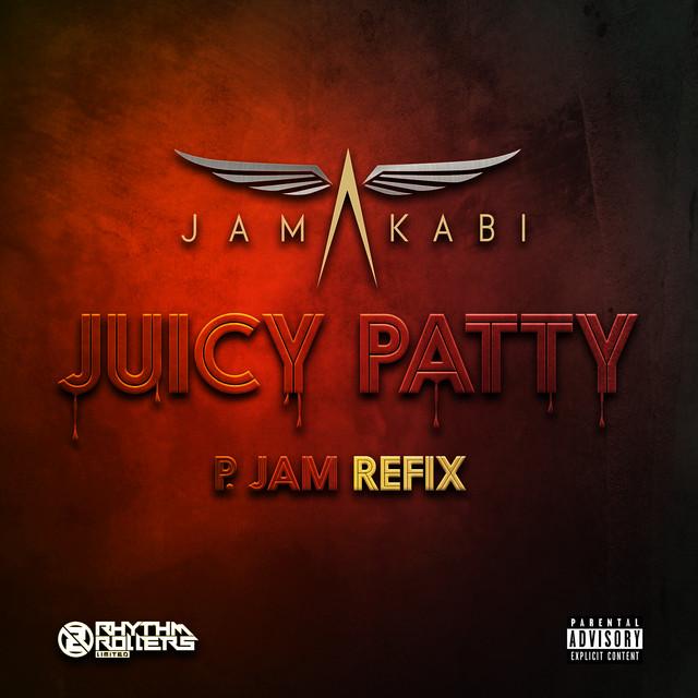 Juicy Patty - Pjam Refix