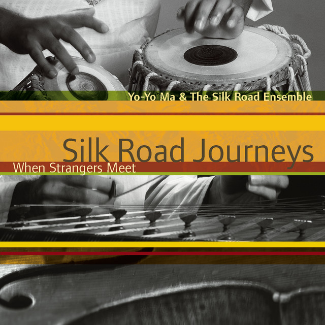 Silk Road Journeys - When Strangers Meet (Remastered)