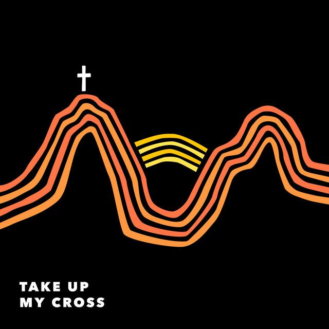 Take up My Cross
