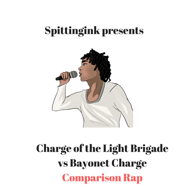 Charge of the Light Brigade Vs Bayonet Charge Comparison Rap