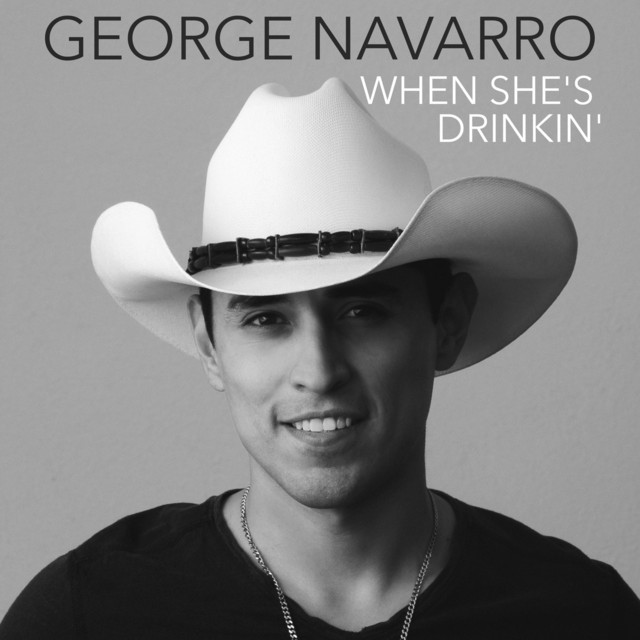 When She's Drinkin'-George Navarro