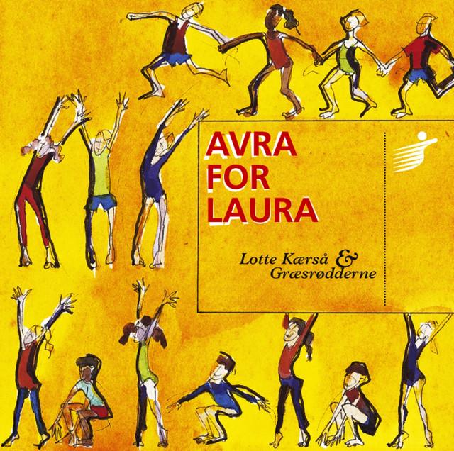 AVRA FOR LAURA by Lotte Kærså & Græsrødderne