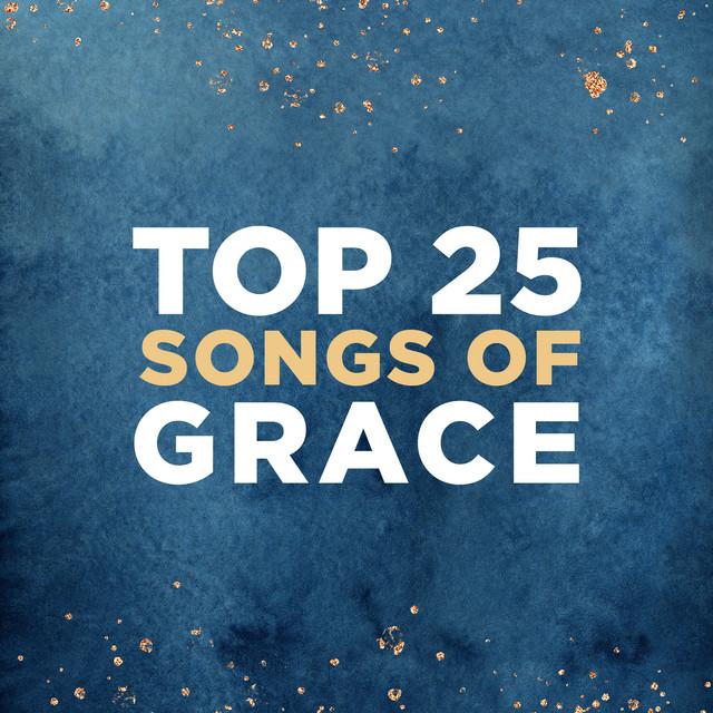 Lifeway Worship - Top 25 Songs of Grace