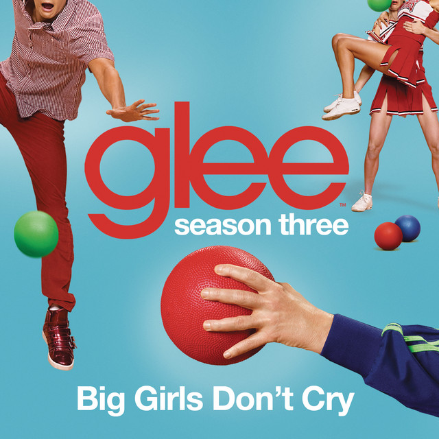 Big Girls Don't Cry (Glee Cast Version)