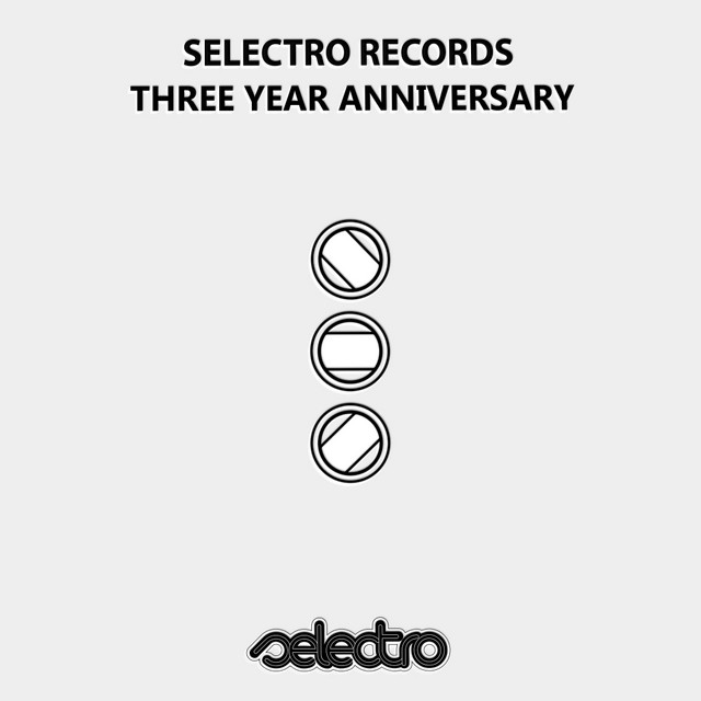 Selectro Records: Three Year Anniversary