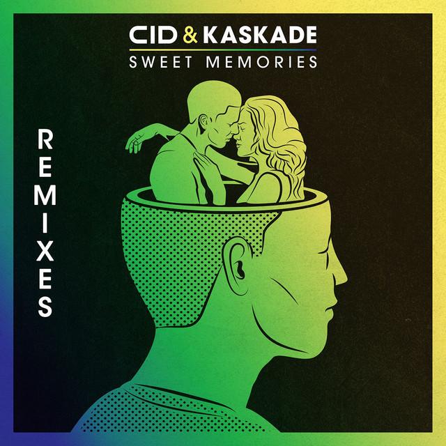 CID & Kaskade & Genairo Nvilla - Sweet Memories (Remixes)