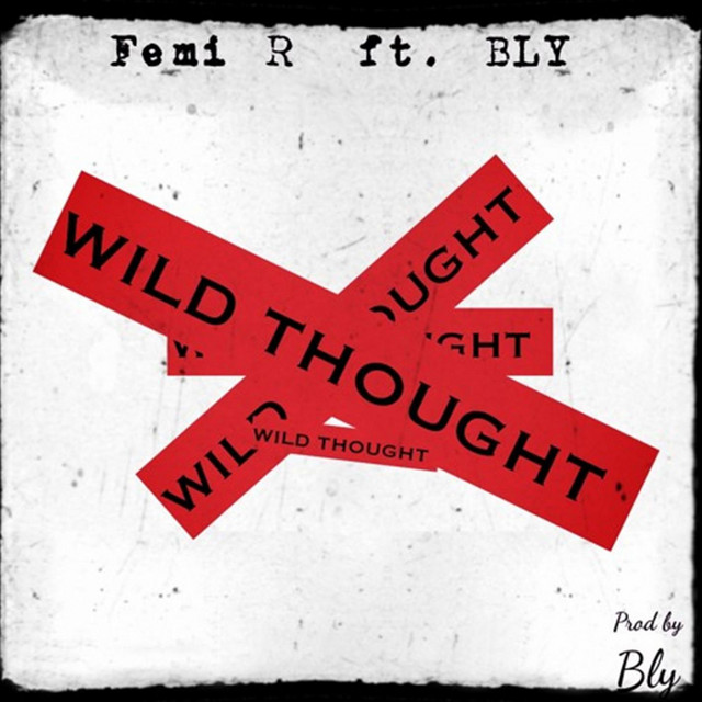 Femi R feat. Bly - Wild Thoughts (feat. Bly) [Explicit]