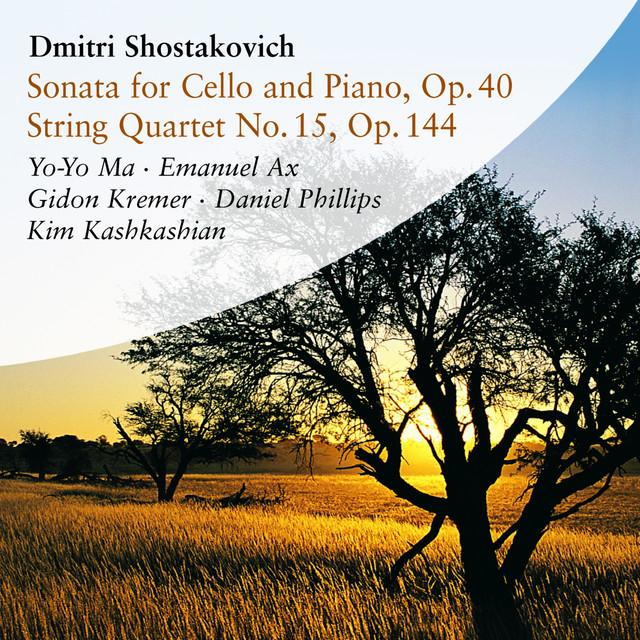 Shostakovich: Cello Sonata in D Minor, Op. 40 & String Quartet No. 15 in E-Flat Minor, Op. 144