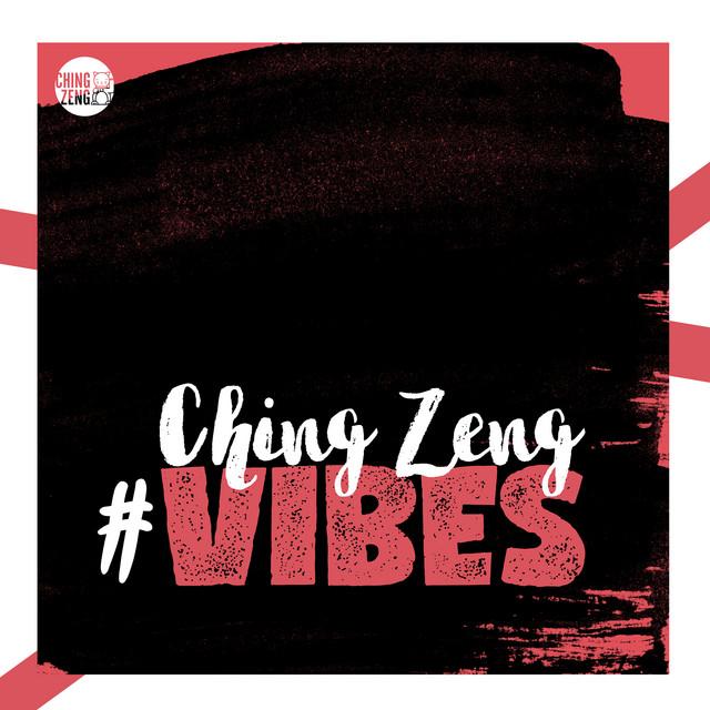 Ching Zeng #Vibes