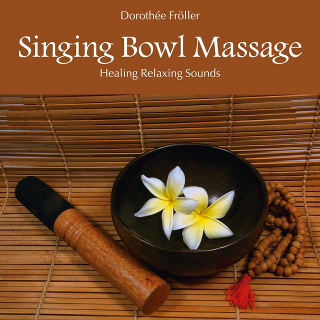 Singing Bowl Massage: Healing Relaxing Sounds