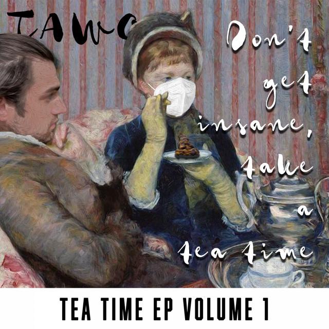 Don't Get Insane, Take a Tea Time