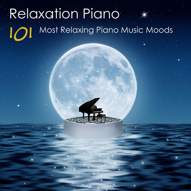 Relaxation Piano: 101 Most Relaxing Piano Music Moods by