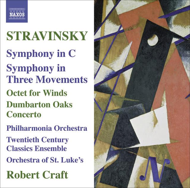 Stravinsky: Symphony in C - Symphony in 3 Movements - Octet - Dumbarton Oaks