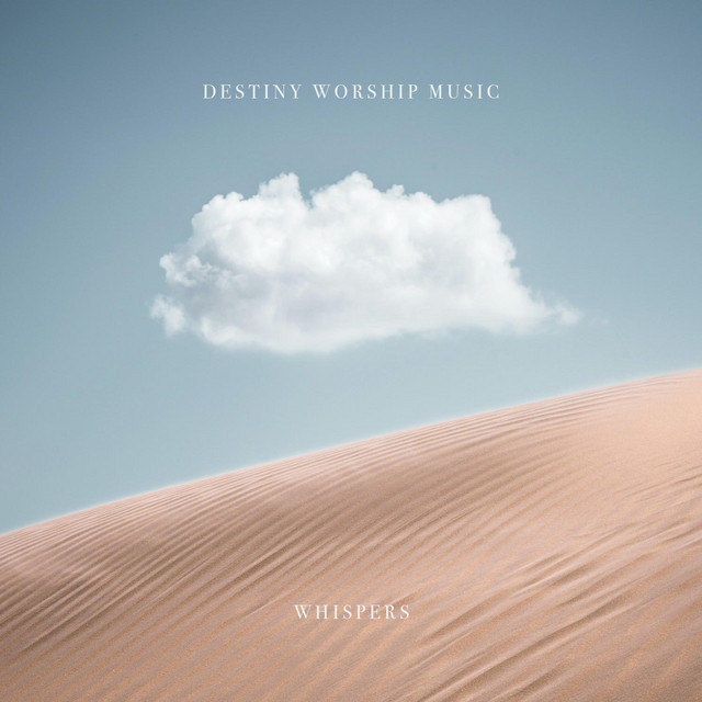 Destiny Worship Music - Whispers