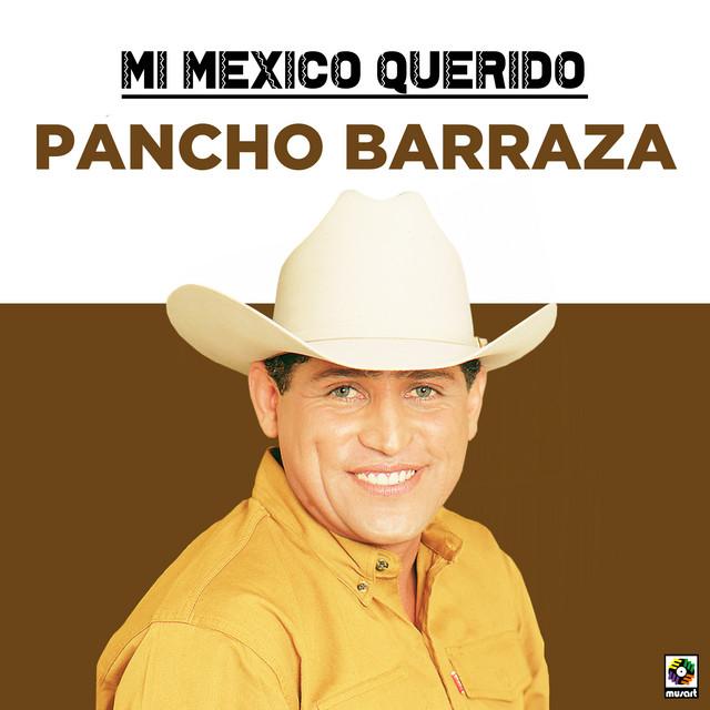 Album cover for Mi Mexico Querido by Pancho Barraza