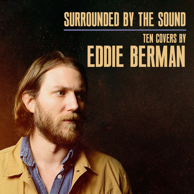 Surrounded by the Sound: Ten Covers by Eddie Berman