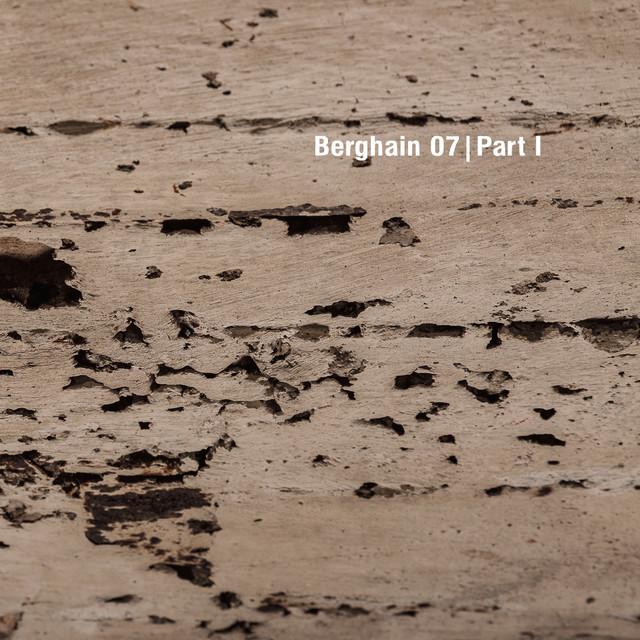Berghain 07, Pt. I