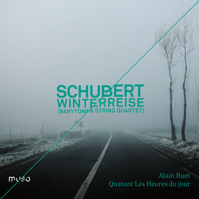 Album cover for Franz Schubert: Winterreise (Baritone & String Quartet Version) by Franz Schubert, Alain Buet, Quatuor Les Heures du jour