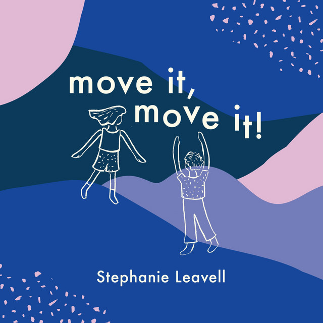 Move It, Move It! by Stephanie Leavell