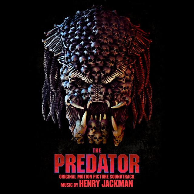 The Predator (Original Motion Picture Soundtrack) – Henry Jackman