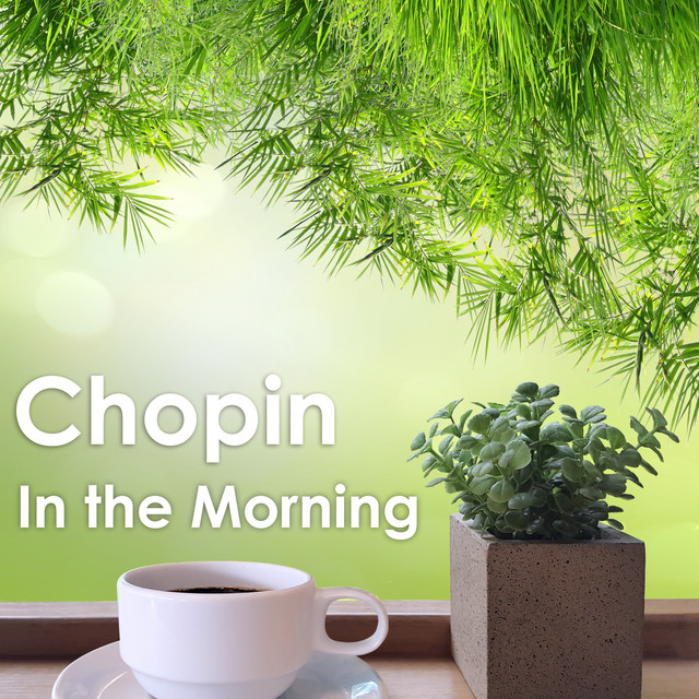 Chopin In The Morning