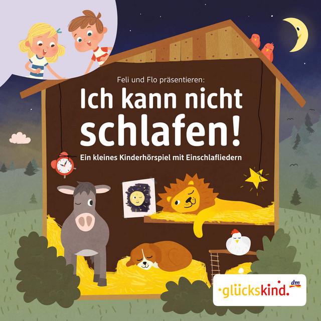 Ich kann nicht schlafen! - Ein kleines Kinderhörspiel mit Einschlafliedern Cover