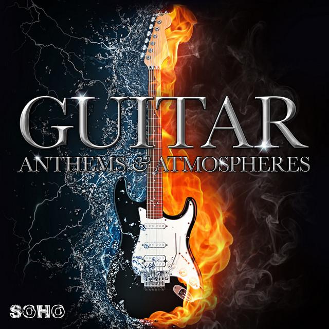 Guitar Anthems & Atmospheres