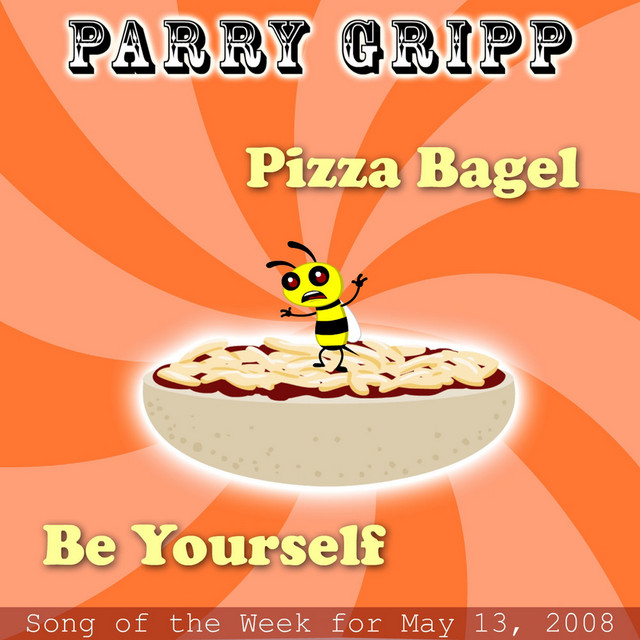 Pizza Bagel: Parry Gripp Song of the Week for May 13, 2008 by Parry Gripp