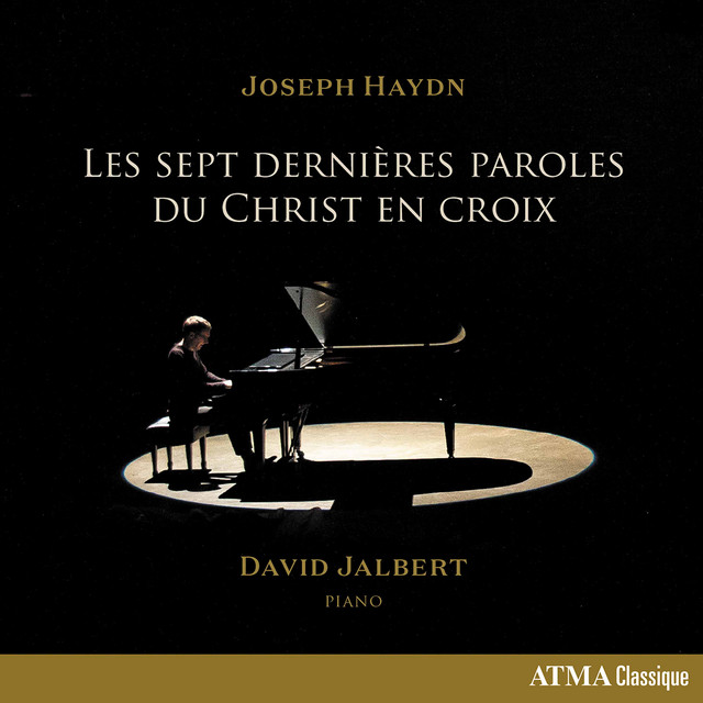 Album cover for Haydn: The Seven Last Words of Christ on the Cross, Hob. XX:1C by Franz Joseph Haydn, David Jalbert