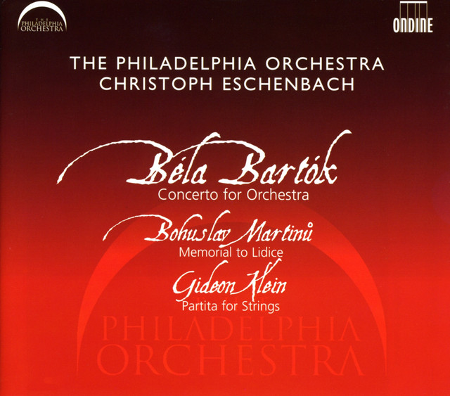 Bartok: Concerto for Orchestra - Martinu: Memorial to Lidice - Klein: Partita for Strings