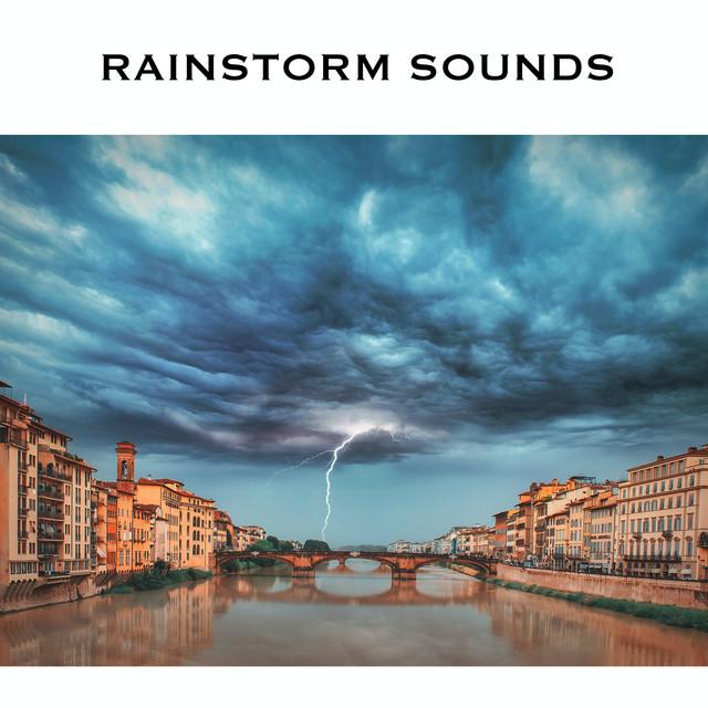 Rainstorm Sounds