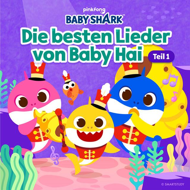 Die besten Lieder von Baby-Hai (Teil 1)