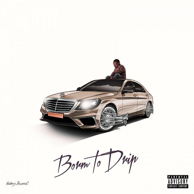 Born to Drip