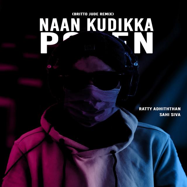 Naan Kudikka Poren - Britto Jude Remix