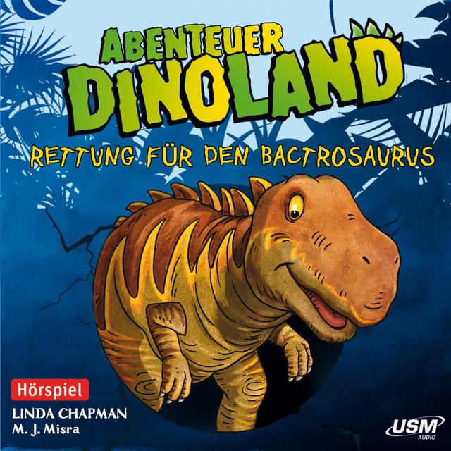 Teil 2: Rettung für den Bactrosaurus Cover