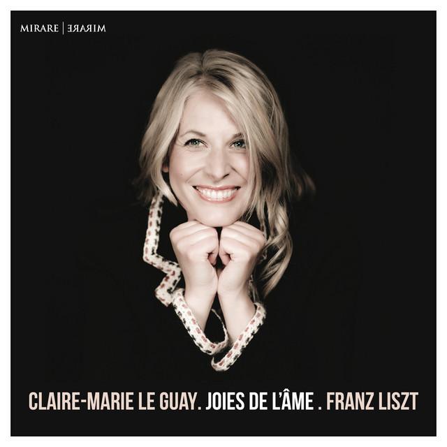Liszt: Joies de l'âme